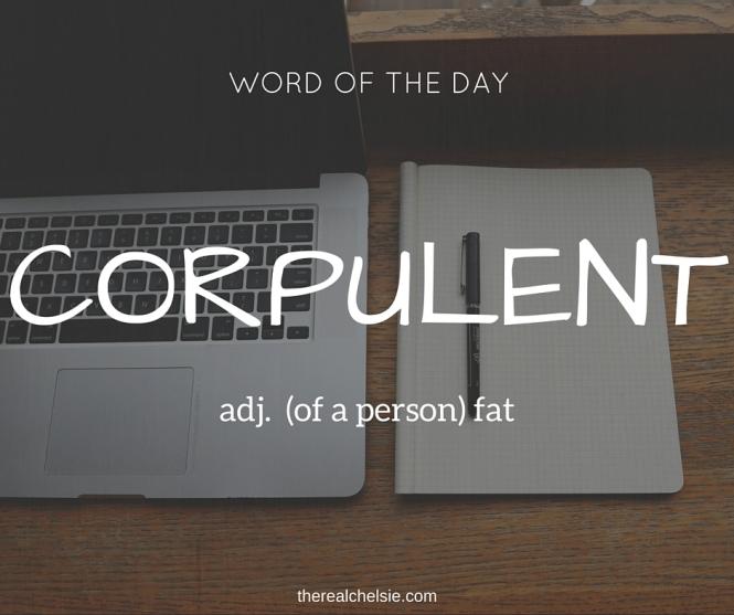 Corpulent